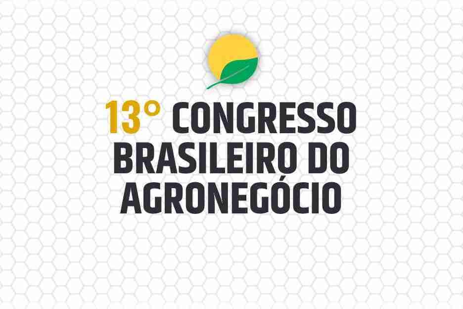13° Congresso Brasileiro do Agronegócio